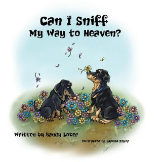 Front cover of 'Can I Sniff My Way to Heaven?'